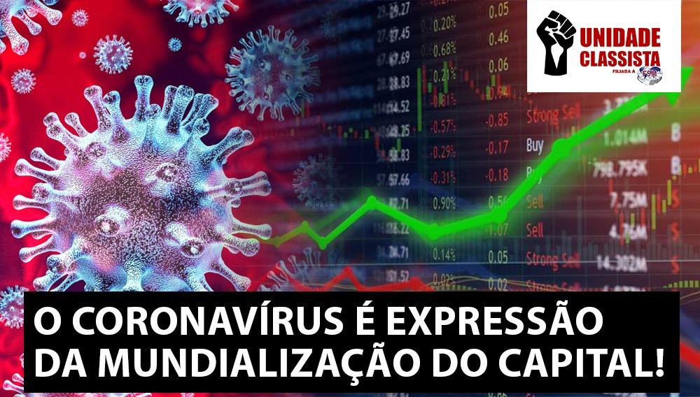 O CORONAVÍRUS É EXPRESSÃO DA MUNDIALIZAÇÃO DO CAPITAL!