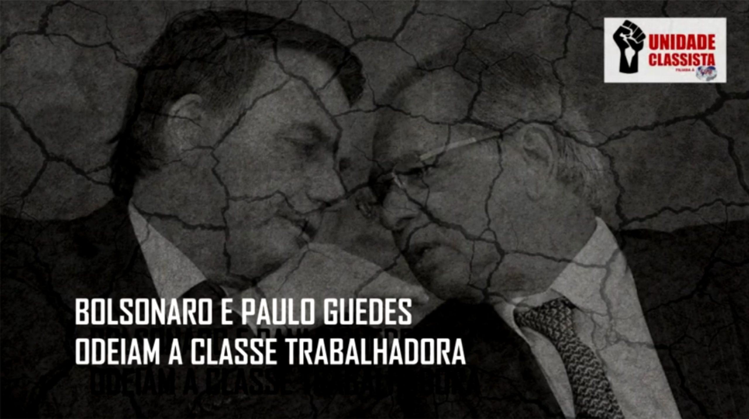 PAULO GUEDES INIMIGO DO POVO – UNIDADE CLASSISTA