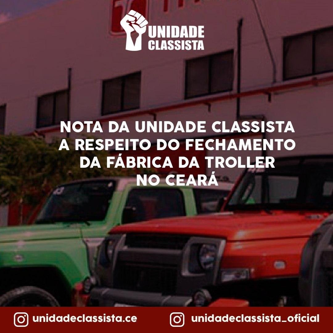 NOTA DA UNIDADE CLASSISTA A RESPEITO DO FECHAMENTO DA FÁBRICA DA TROLLER NO CEARÁ
