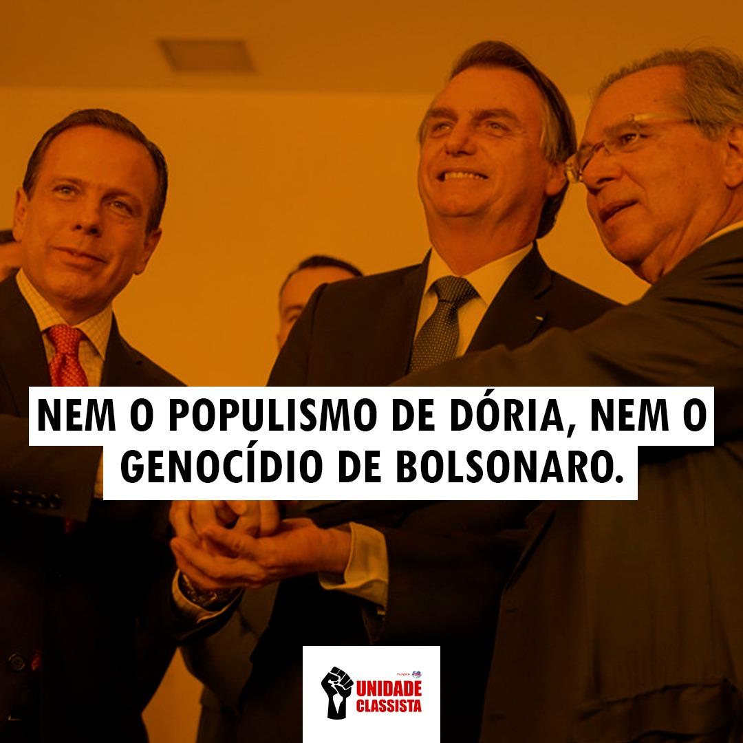 NEM O POPULISMO DE DÓRIA, NEM O GENOCÍDIO DE BOLSONARO.
