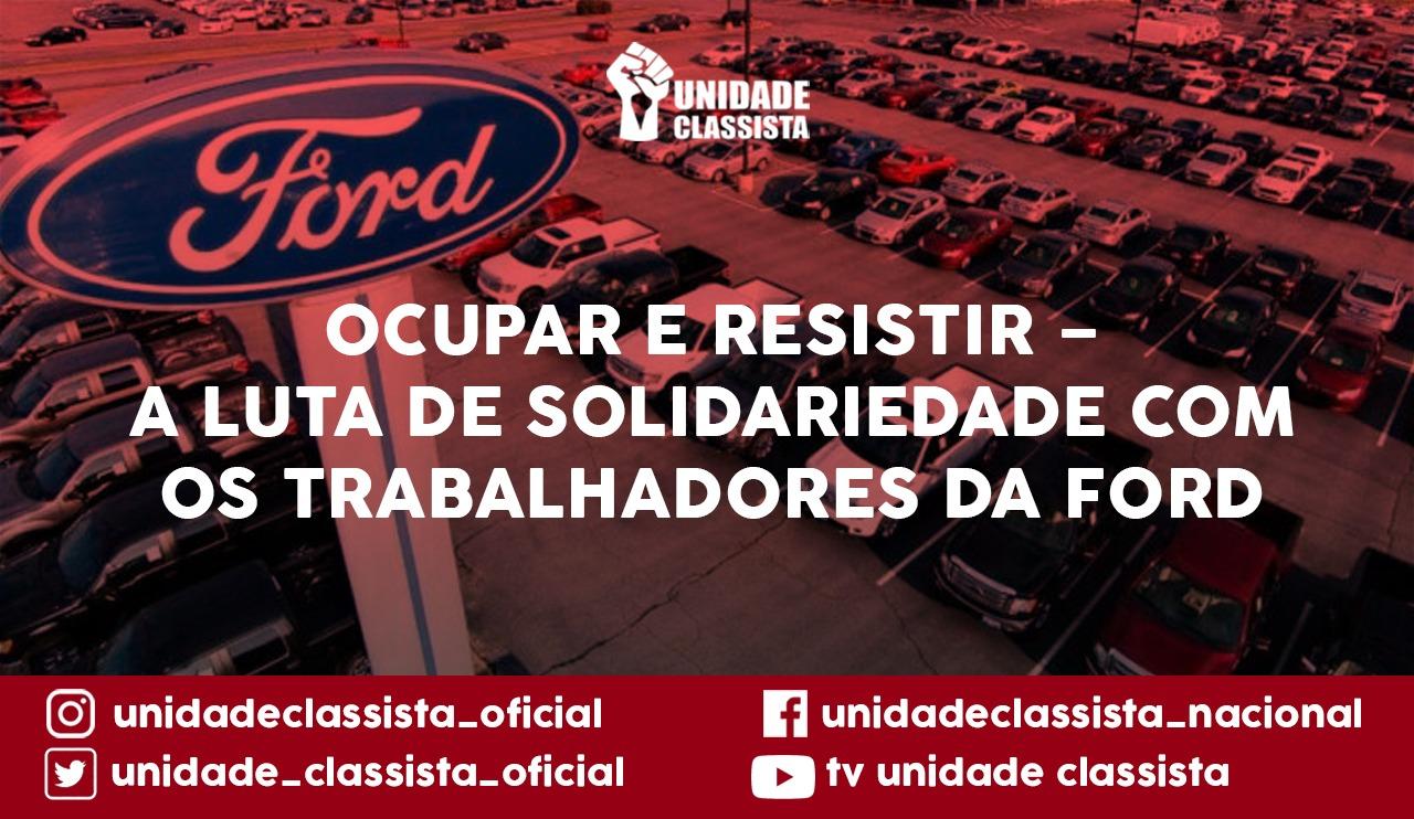 OCUPAR E RESISTIR – A LUTA DE SOLIDARIEDADE COM OS TRABALHADORES DA FORD