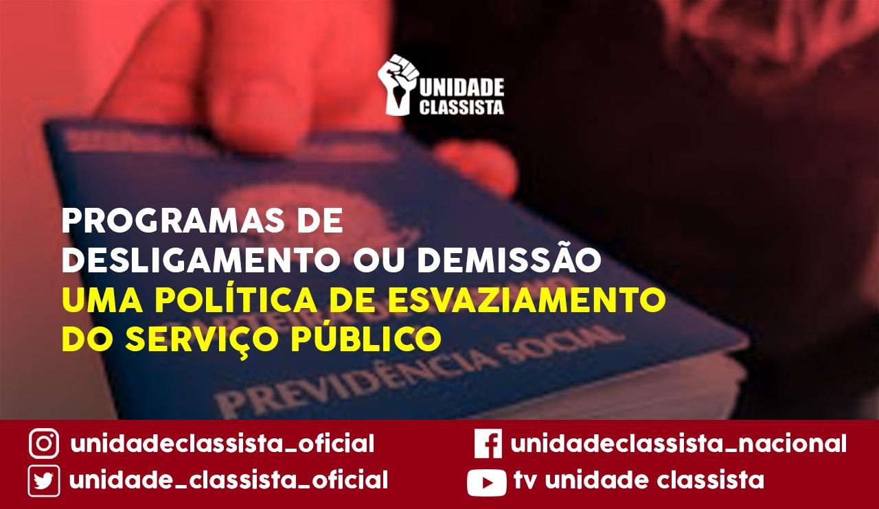 PROGRAMAS DE DESLIGAMENTO OU DEMISSÃO – UMA POLÍTICA DE ESVAZIAMENTO DO SERVIÇO PÚBLICO