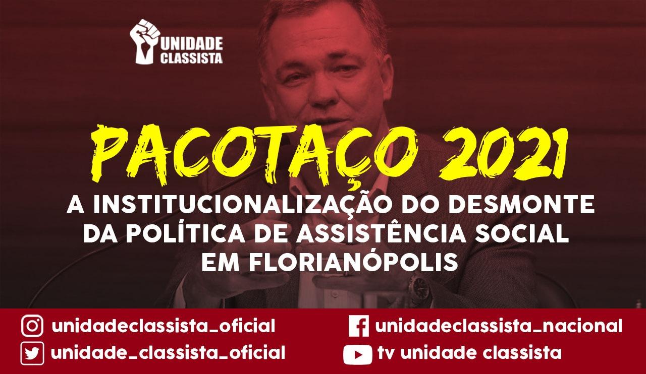 PACOTAÇO 2021: A INSTITUCIONALIZAÇÃO DO DESMONTE DA POLÍTICA DE ASSISTÊNCIA SOCIAL EM FLORIANÓPOLIS.