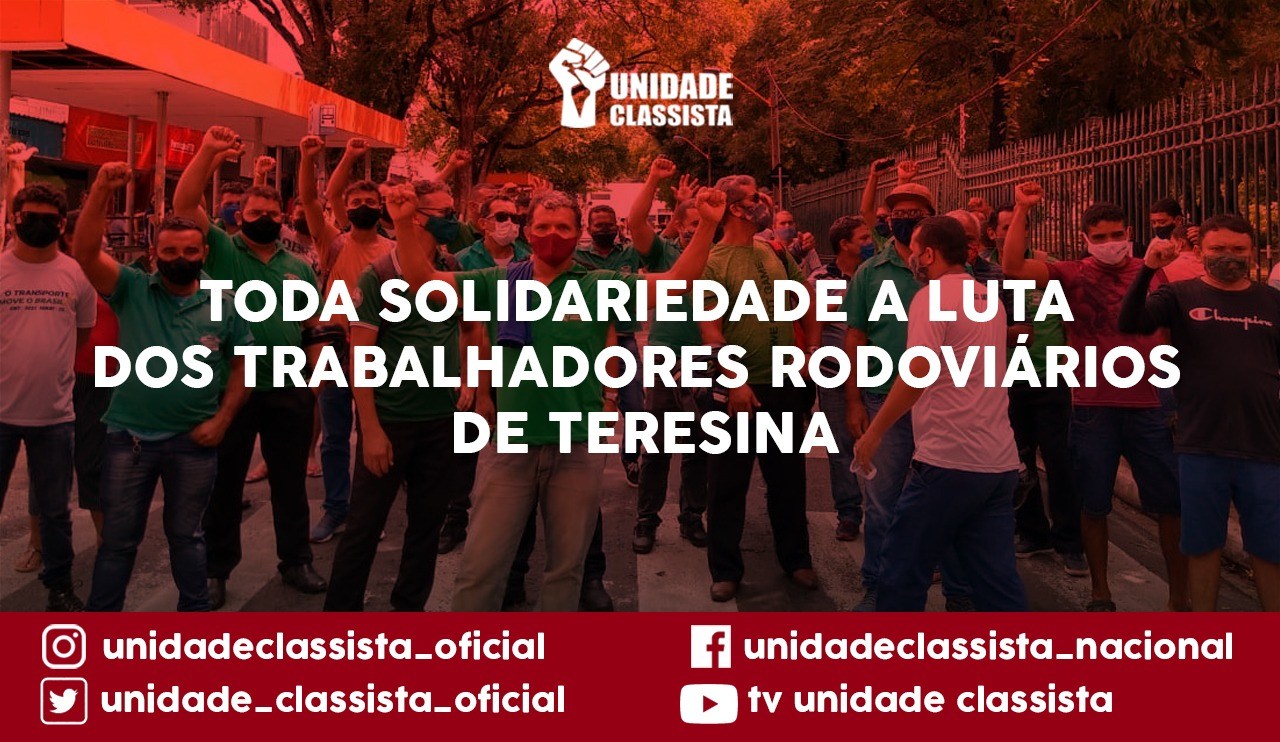TODA SOLIDARIEDADE A LUTA DOS TRABALHADORES RODOVIÁRIOS DE TERESINA