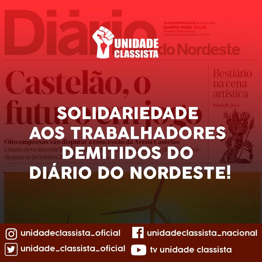 SOLIDARIEDADE AOS TRABALHADORES DEMITIDOS DO DIÁRIO DO NORDESTE!