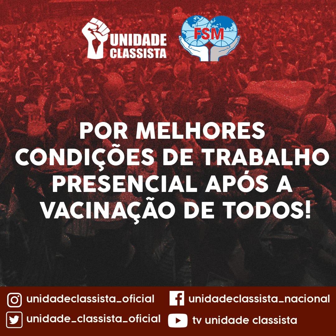 POR MELHORES CONDIÇÕES DE TRABALHO PRESENCIAL APÓS A VACINAÇÃO DE TODOS