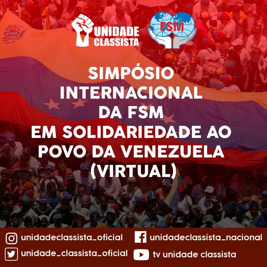 SIMPÓSIO INTERNACIONAL DA FSM EM SOLIDARIEDADE AO POVO DA VENEZUELA (VIRTUAL)
