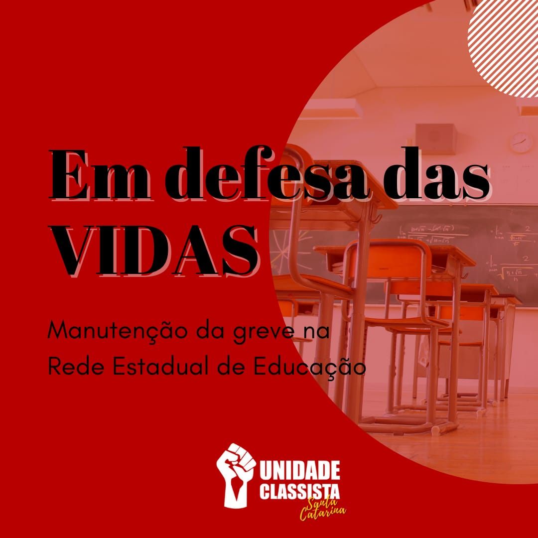 PELA MANUTENÇÃO DA GREVE NA REDE ESTADUAL DE EDUCAÇÃO! EM DEFESA DAS VIDAS.