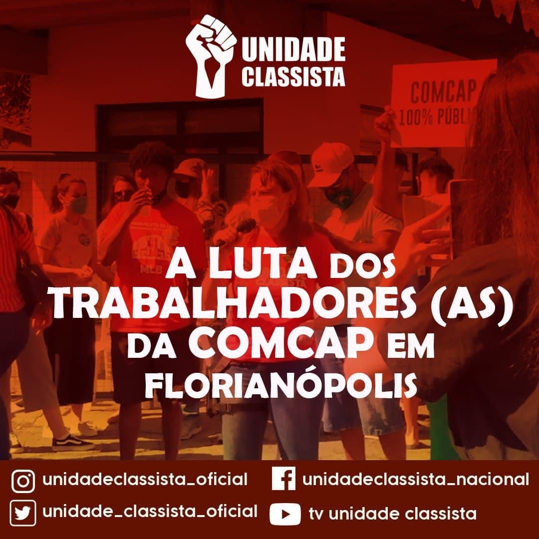 A LUTA DOS TRABALHADORES (AS) DA COMCAP EM FLORIANÓPOLIS