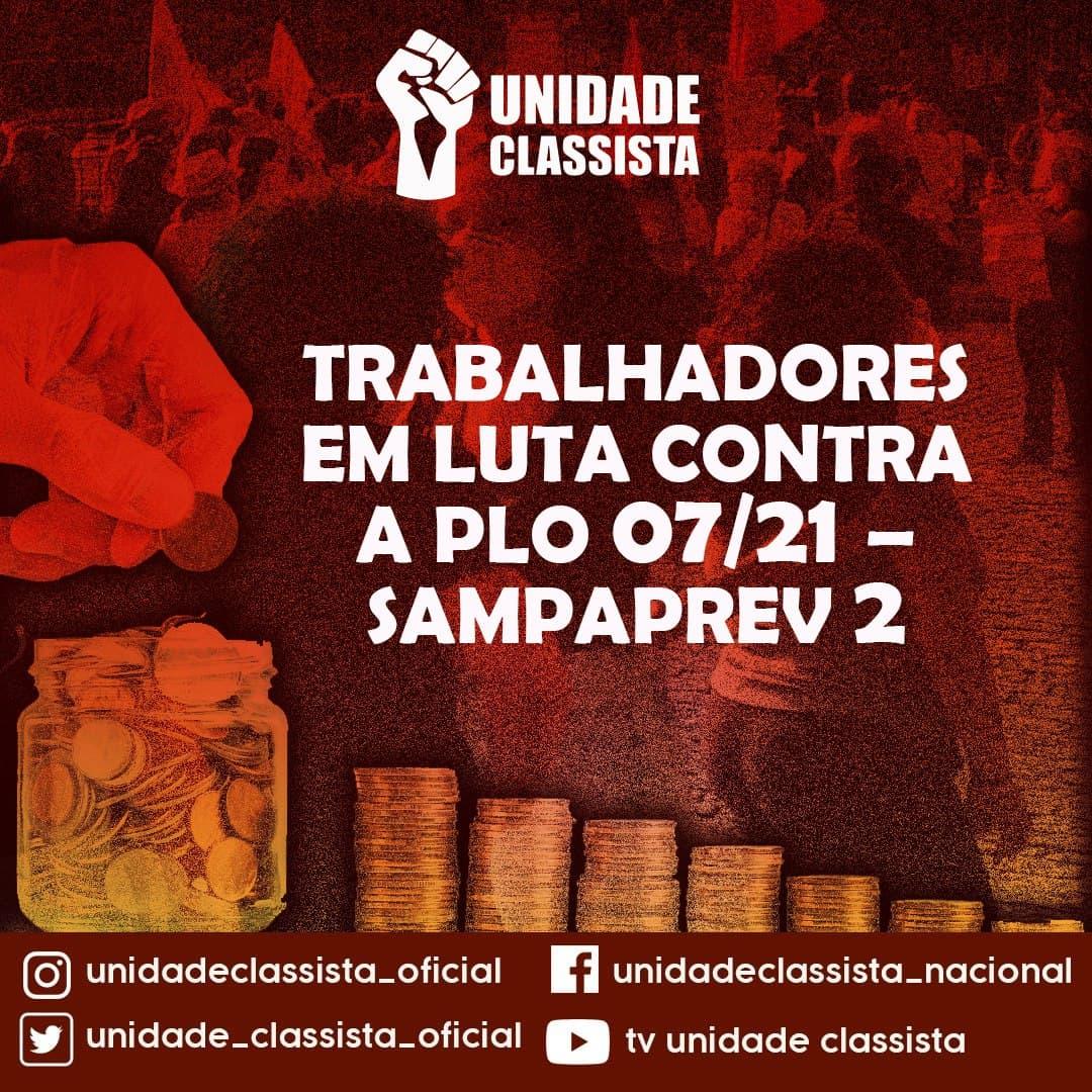 TRABALHADORES EM LUTA CONTRA A PLO 07/21 – SAMPAPREV 2